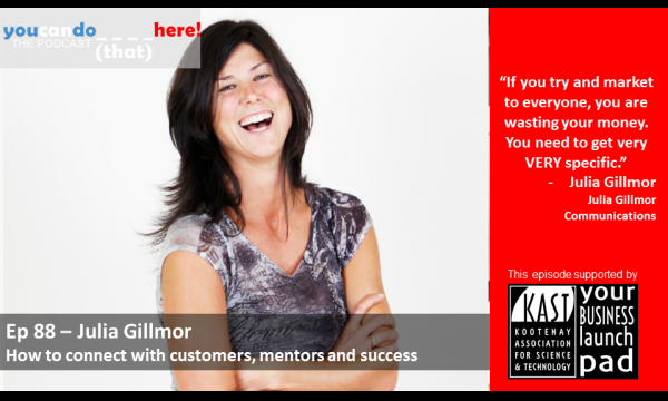 Episode 88 – How to connect with clients, mentors and success featuring Julia Gillmor